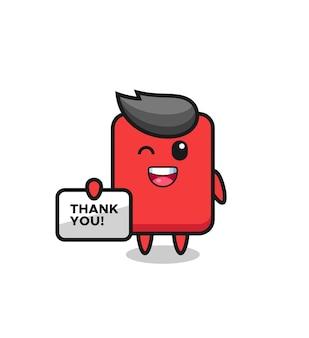 La mascotte del cartellino rosso con in mano uno striscione che dice grazie, un design in stile carino per maglietta, adesivo, elemento logo