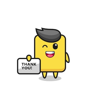 La mascotte del cartellino giallo con in mano uno striscione che dice grazie, un design in stile carino per maglietta, adesivo, elemento logo