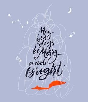 Possano i tuoi giorni essere un biglietto di auguri per le vacanze allegre e luminose con citazione di calligrafia e volpe su blu
