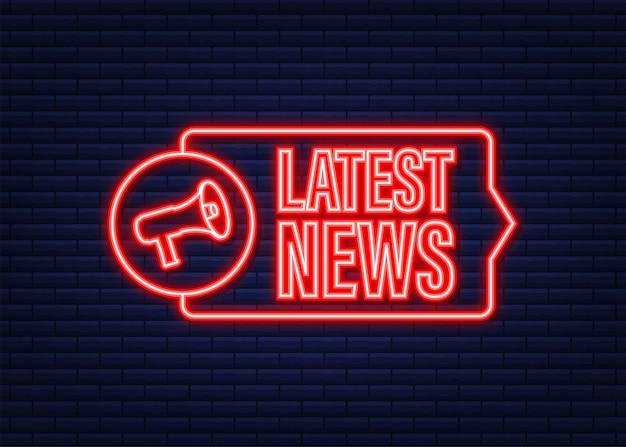 Etichetta megafono con le ultime notizie. icona al neon. bandiera del megafono. web design. illustrazione di riserva di vettore.
