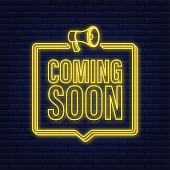 Etichetta al neon megafono con in arrivo. bandiera del megafono. web design. illustrazione di riserva di vettore.