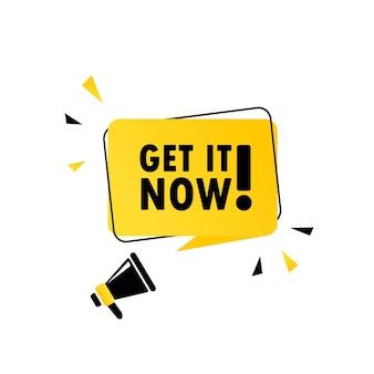 Megafono con get it now banner fumetto. altoparlante. può essere utilizzato per affari, marketing e pubblicità. vettore env 10. isolato su priorità bassa bianca.