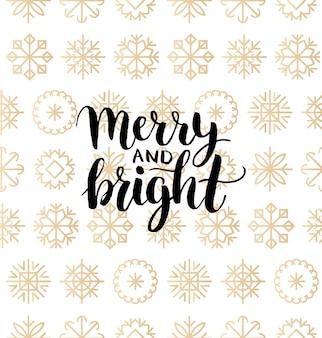 Merry and bright lettering design su sfondo di fiocchi di neve. modello senza cuciture di natale o capodanno per modello di biglietto di auguri. concetto di poster di buone vacanze.