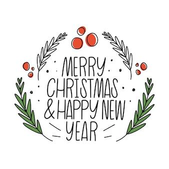 Buon natale e felice anno nuovo. lettering, ramoscelli e bacche rosse.