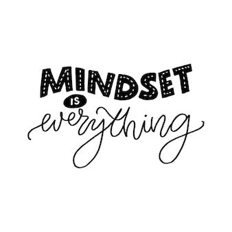 La mentalità è tutto citazione motivazionale fissa e mentalità di crescita coaching con slogan ispiratori