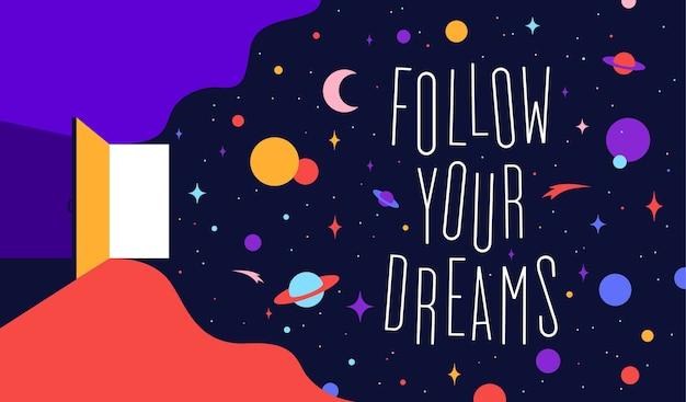 Illustrazione piatta moderna. porta aperta con i sogni dell'universo e la frase di testo segui i tuoi sogni.