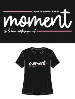 T-shirt design tipografico momento