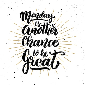 Il lunedì è un'altra occasione per essere grandioso. citazione scritta a mano con motivazione. elemento per poster, banner, cartolina d'auguri. illustrazione