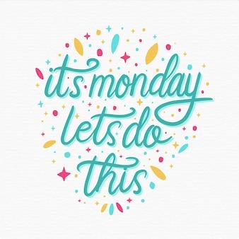 Lunedì lettering messaggio positivo