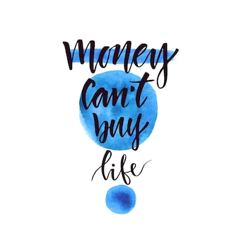 Il denaro non può comprare la vita. quotazione inedita e motivativa. frase vettoriale per poster o carte. lettering