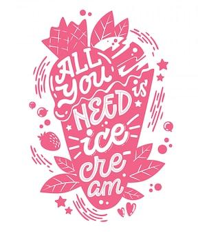 Illustrazione monocromatica con scritte di gelato - tutto ciò che serve è un gelato.