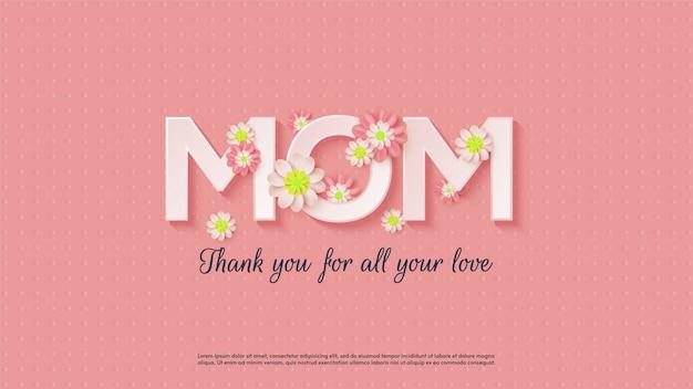 Sfondo festa della mamma con illustrazioni di testo con effetti di ombra e con illustrazioni di fiori.