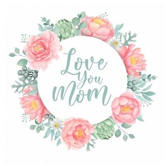 Modello di biglietto d'auguri festa della mamma con cornice di fiori di peonia dell'acquerello e ti amo citazione di mamma