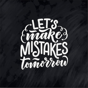 Poster di calligrafia motivazionale citazione ispiratrice. design tipografico. illustrazione del concetto. scritte a mano. detto positivo.