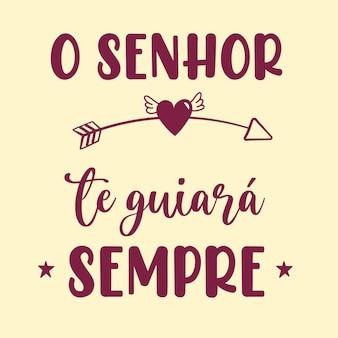 Frase motivazionale in traduzione portoghese il signore ti guiderà sempre