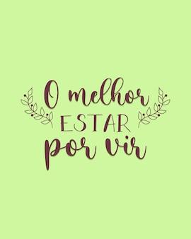 Una fase motivazionale in portoghese traduzione il meglio deve ancora venire