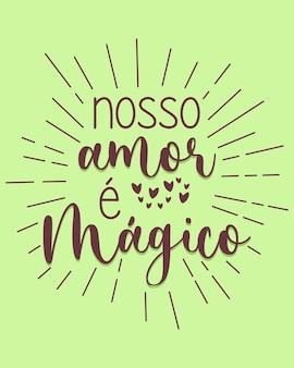 Una fase motivazionale in portoghese traduzione il nostro amore è magico