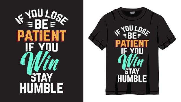 Citazione motivazionale sul design di lettere per perdere e vincere per la maglietta