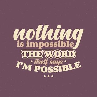 Citazione motivazionale ispirazione niente è impossibile la parola stessa dice che è possibile