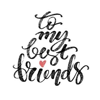 Alle parole dei miei migliori amici.