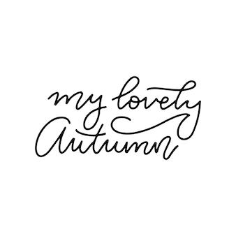 La mia adorabile calligrafia autunnale per poster, cartolina, banner, icona, logo, o, distintivo, lineare, handd,...