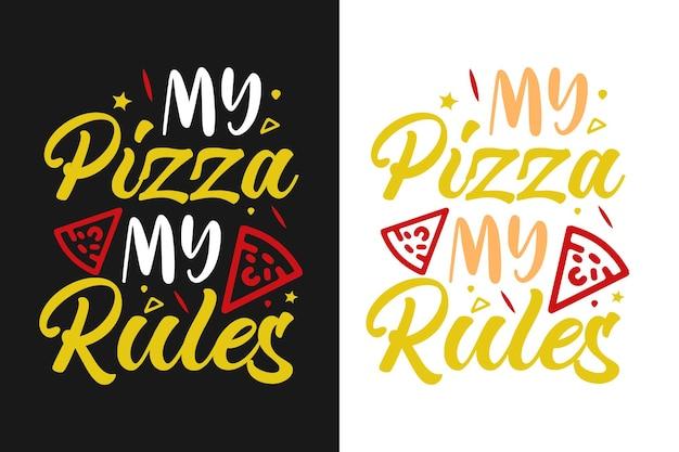 La mia pizza le mie regole tipografia citazioni design