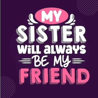 Mia sorella sarà sempre mia amica premium sister lettering vector design