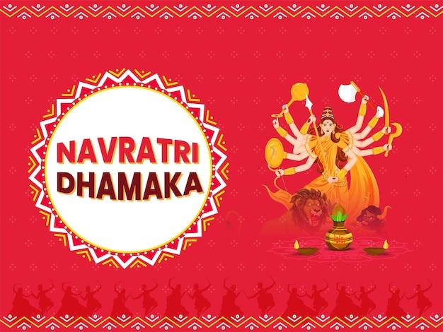Navratri dhamaka poster design con scultura della dea durga maa, lampade a olio accese (diya) e vaso di culto (kalash) su sfondo rosso.
