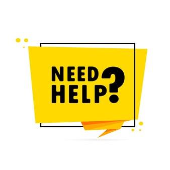 Ho bisogno di aiuto. insegna del fumetto di stile di origami. poster con testo hai bisogno di aiuto. modello di disegno dell'autoadesivo.