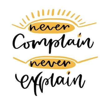 Mai lamentarsi, mai spiegare. manifesto calligrafico.