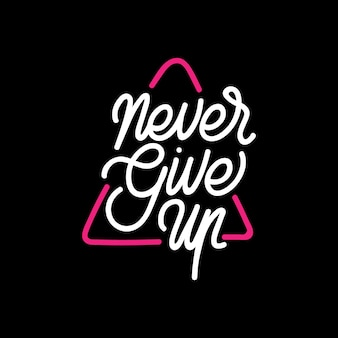 Tipografia di handlettering never give up