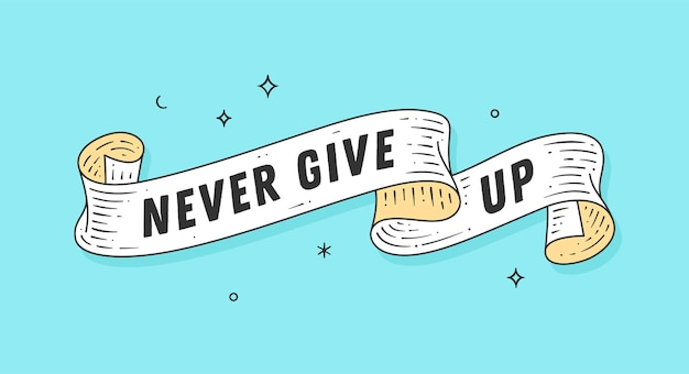 Never give up old school motivazione vintage ribbon illustration
