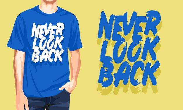 Mai guardare indietro - t-shirt uomo casual Vettore Premium