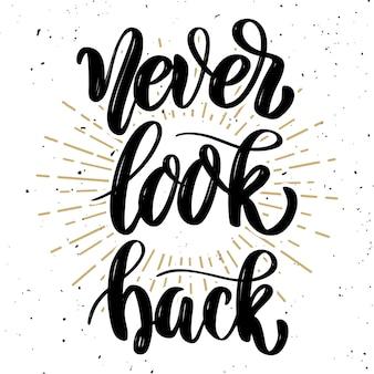 Mai guardarsi indietro. citazione di lettering motivazione disegnata a mano. elemento per poster, biglietto di auguri. illustrazione