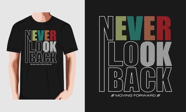 Non guardare mai indietro il design della t-shirt