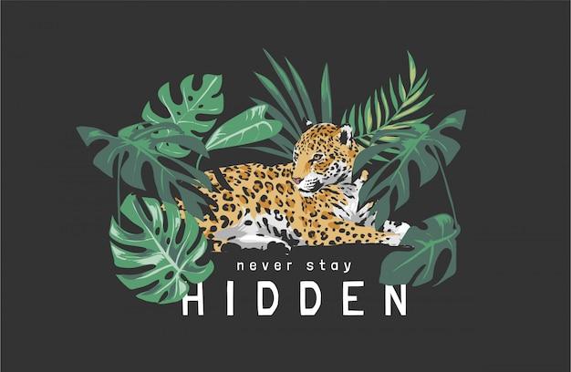 Non rimanere mai nascosto slogan con giaguaro seduto nella foresta illustrazione su sfondo nero