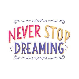 Citazione di lettere mai smettere di sognare