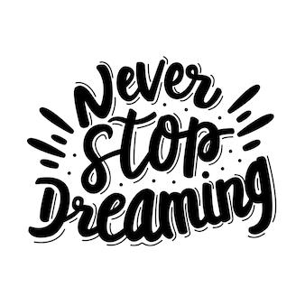 Non smettere mai di sognare scritte