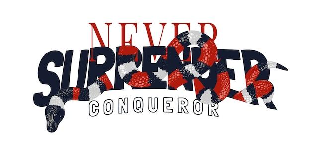 Non arrendersi mai slogan con illustrazione grafica serpente
