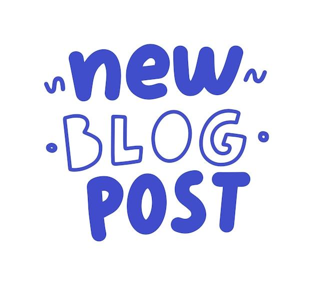 Nuovo banner post sul blog in stile scarabocchio tipografico divertente del fumetto. disegno di icona o emblema, frase scritta a mano