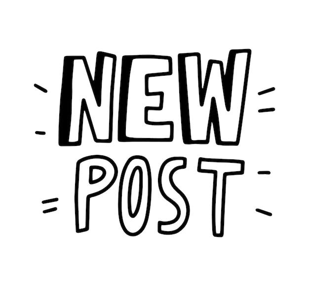 Nuovo post tipografia in bianco e nero, banner monocromatico, icona o emblema. elemento di design, iscrizione scritta a mano
