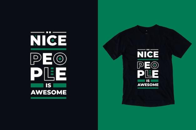 Le persone simpatiche sono fantastiche citazioni ispiratrici moderne del design della maglietta