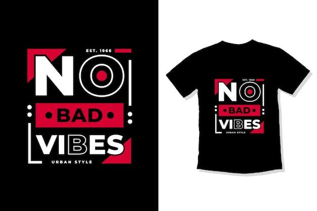Nessun cattivo vibes moderno cita il design della maglietta