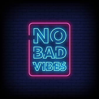 No bad vibes neon signs style text