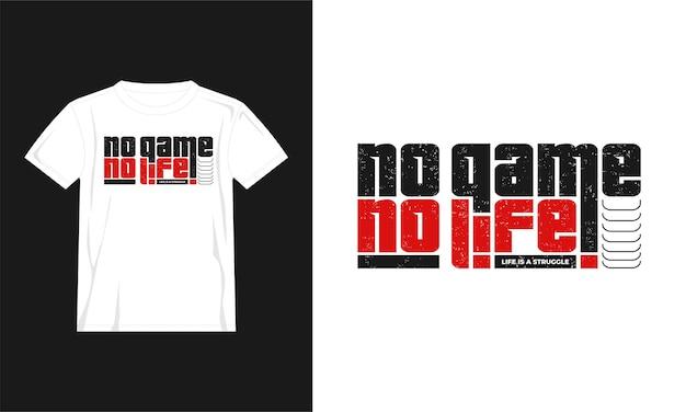 Nessun gioco nessun design della maglietta tipografica di vita