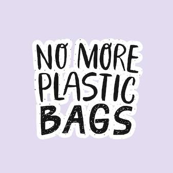 Niente più borse di plastica - citazione scritta moderna a mano.