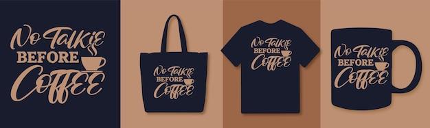 Nessun talkie prima delle citazioni sul design del caffè della tipografia del caffè