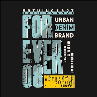 Niente dura per sempre maglietta di tipografia di design grafico con slogan