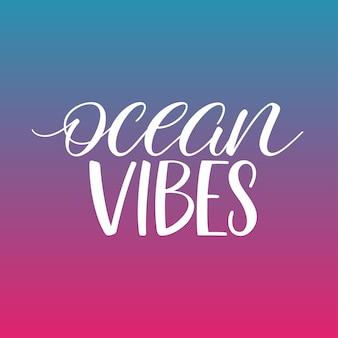 Calligrafia di vibrazioni oceaniche. motivante citazione scritta a mano
