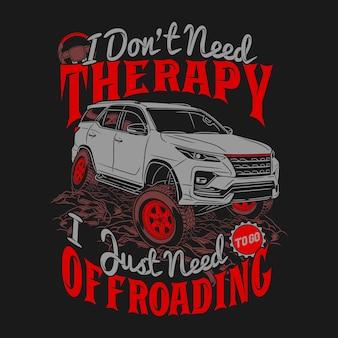 Citazioni fuoristrada non ho bisogno di terapia ho solo bisogno di andare fuoristrada